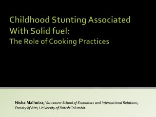Childhood  Stunting  Associated With Solid fuel:  The Role of Cooking Practices