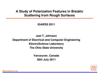 A Study  of Polarization Features in  Bistatic  Scattering from Rough Surfaces