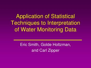 Application of Statistical Techniques to Interpretation of Water Monitoring Data