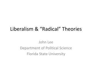 "Liberalism & ""Radical"" Theories"