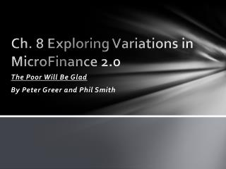 Ch. 8 Exploring Variations in  MicroFinance  2.0