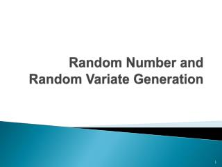 Random Number and Random Variate Generation