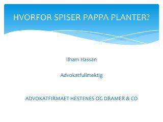 HVORFOR SPISER PAPPA PLANTER?