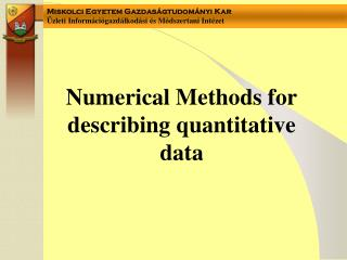 Numerical Methods for describing quantitative data