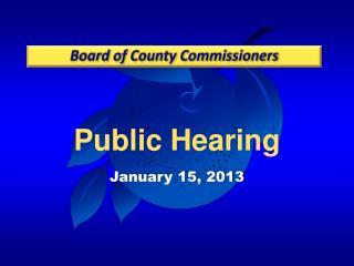 Public Hearing January  15, 2013
