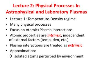 Lecture 2: Physical Processes In Astrophysical and Laboratory Plasmas
