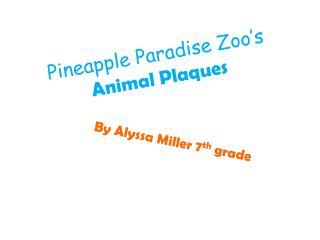 Pineapple Paradise Zoo's  Animal Plaques