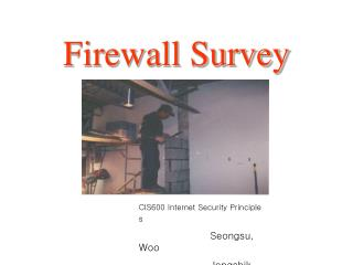 Firewall Survey CIS600 Internet Security Principles