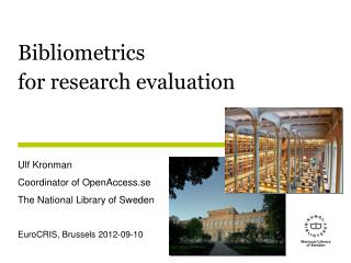 Bibliometrics  for research evaluation