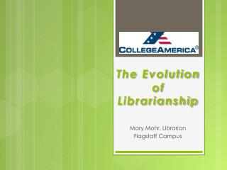 The Evolution of Librarianship