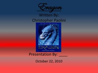 Eragon Written By:  Christopher Paolini