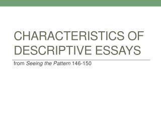 Characteristics of Descriptive Essays