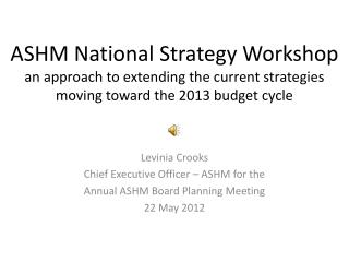 Levinia Crooks Chief Executive Officer – ASHM for the Annual ASHM Board Planning  M eeting
