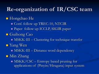Re-organization of IR