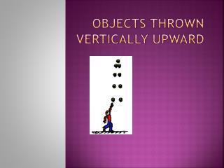 Objects Thrown Vertically Upward