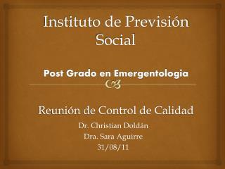 Instituto de Previsión Social Post Grado en Emergentologia Reunión de Control de Calidad