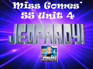 Miss Gomes' SS Unit  4