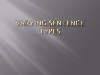 Varying sentence types