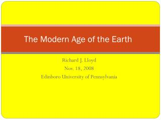 The Modern Age of the Earth