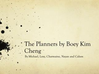 The Planners by  Boey  Kim Cheng