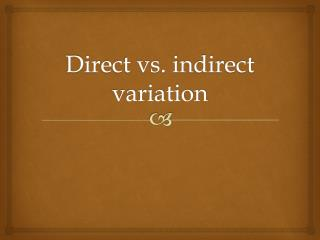 Direct vs. indirect variation