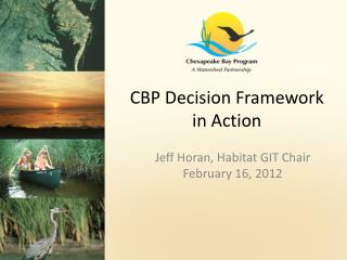 CBP Decision Framework in Action