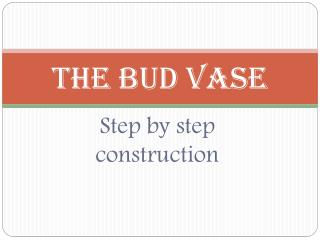 The Bud Vase