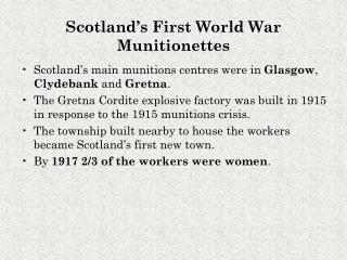 Scotland's main munitions centres were in  Glasgow ,  Clydebank  and  Gretna .