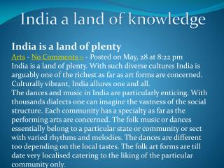 India is a land of plenty Arts  -  No Comments »  - Posted on May, 28 at 8:22 pm