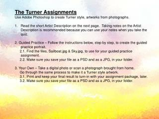 The Turner Assignments Use Adobe Photoshop to create Turner style, artworks from photographs.