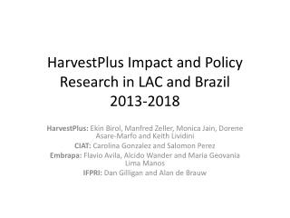 HarvestPlus Impact and Policy Research in LAC and Brazil 2013-2018