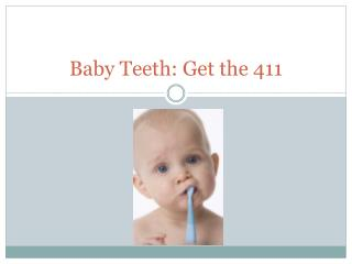 Baby Teeth: Get the 411