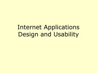 Internet Applications Design and Usability