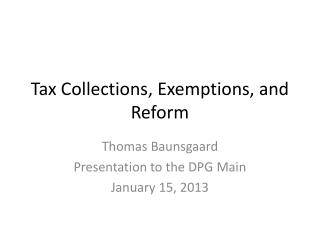 Tax Collections, Exemptions, and Reform