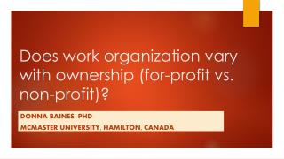 Does work organization vary with ownership (for-profit vs. non-profit)?
