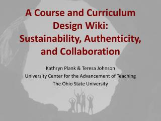 A Course and Curriculum  Design Wiki: Sustainability, Authenticity,  and Collaboration