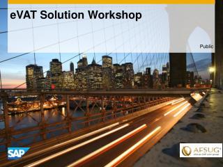 eVAT Solution  Workshop