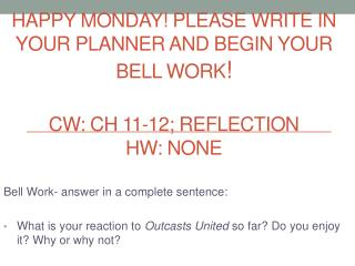 Bell Work- answer in a complete sentence: