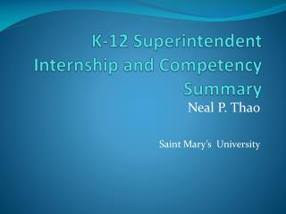 K-12 Superintendent Internship and Competency Summary