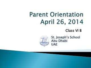 Parent Orientation April 26, 2014