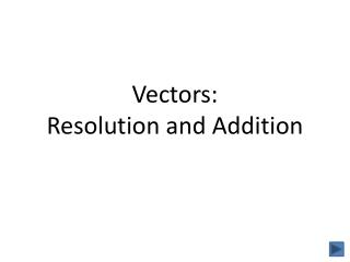 Vectors: Resolution and Addition