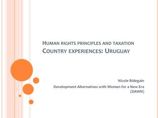 Human rights principles and taxation Country experiences: Uruguay