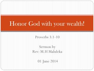 Honor  God with your  wealth!