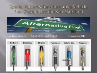 Spatial Patterns  for  Alternative Vehicle Fuel Station Locations in Maryland