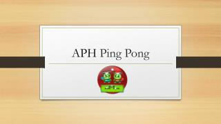 APH Ping Pong