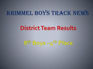 District Team Results 8 th  Boys –4 th  Place