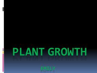 Plant Growth    Emily