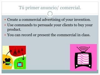 Tú  primer  anuncio /  comercial .