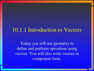 10.1.1 Introduction  to Vectors