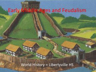 Early Middle Ages and Feudalism